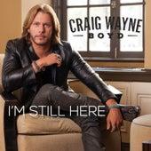I'm Still Here by Craig Wayne Boyd