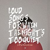 Loud Songs for When the Night's Too Quiet by Backseat Goodbye