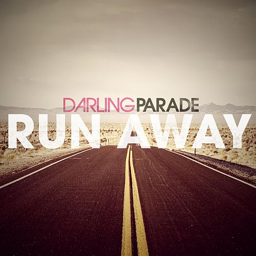 Run Away by Darling Parade