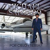 Por Cielo Y Tierra by Michael Salgado