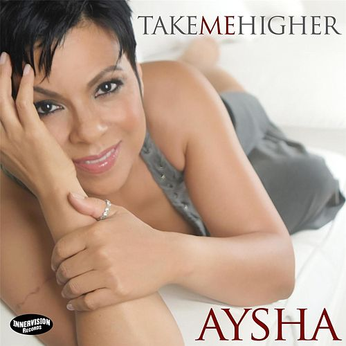 Take Me Higher by Aysha