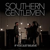 If You Just Believe by Southern Gentlemen