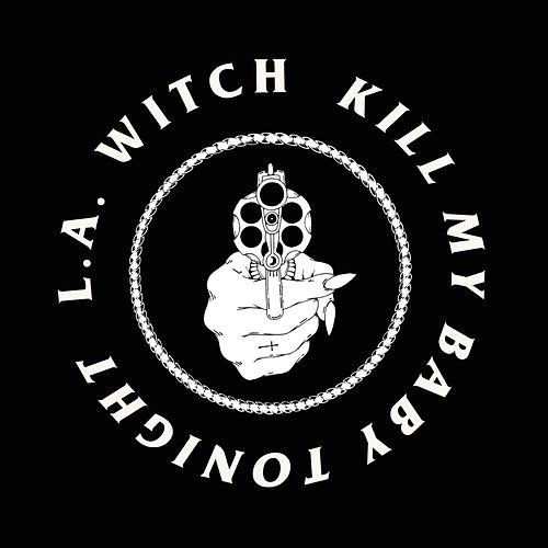 Kill My Baby Tonight by Witch