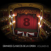 Grandes Clásicos de la Opera, Volumen 8 by Various Artists