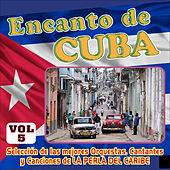Encanto de Cuba Vol. 5 by Various Artists