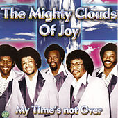 My Time's Not Over by The Mighty Clouds of Joy