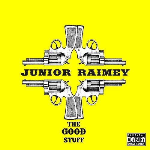The Good Stuff by Junior Raimey