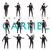Turn It Up by Carmel
