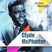 All Time Favorites: Clyde McPhatter by Clyde McPhatter