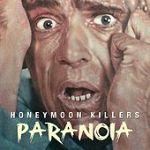 Paranoia by Honeymoon Killers