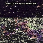 Music For A Flat Landscape: Official Soundtrack of The Goob by Luke Abbott