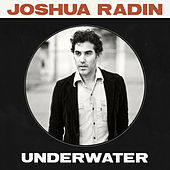 Underwater (Radio Edit) by Joshua Radin