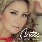 Si Estas Paredes Hablaran by Cristina