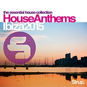 Sirup House Anthems Ibiza 2015 by Various Artists