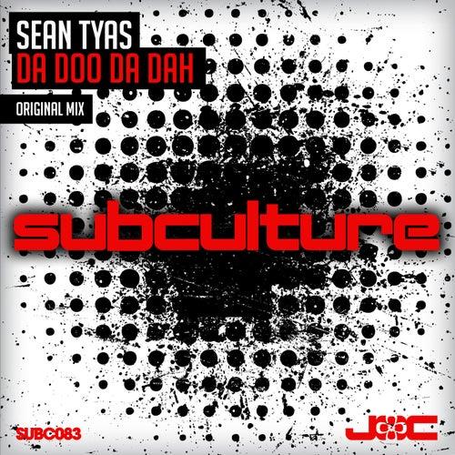 Da Doo Da Dah by Sean Tyas