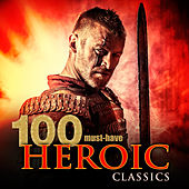 100 Must-Have Heroic Classics by Various Artists