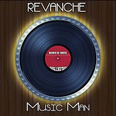 Music Man (Disco Mix - Original 12 Inch Version) by Revanche