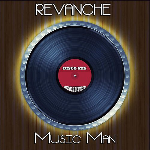 Music Man (Disco Mix - Original 12 Inch Version) by Revanche