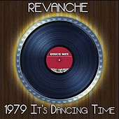 1979 It's Dancing Time (Disco Mix - Original 12 Inch Version) by Revanche