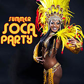 Summer Soca Party: Top Soca Hits 2015 with Bunji, Superblue, Sugar Daddy, U Roy & More! by Various Artists