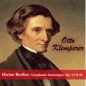 Hector Berlioz: Symphonie fantastique, Op. 14  H 48 by Otto Klemperer