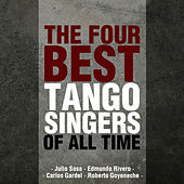 The Four Best Tango Singers of All Time by Various Artists