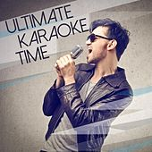 Ultimate Karaoke Time by Various Artists