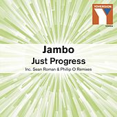 Just Progress by Jambo