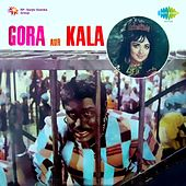 Gora Aur Kala (Original Motion Picture Soundtrack) by Various Artists