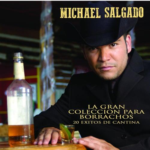 La Gran Colección Para Borrachos - 20 Exitos De Cantina by Michael Salgado