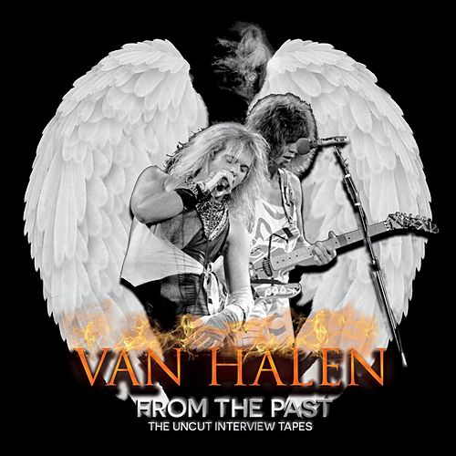 From The Past: The Uncut Interview Tapes by Van Halen