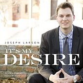 It's My Desire by Joseph Larson