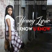 I Know U Know by Young Lyric