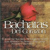 Bachatas Del Corazon by Various Artists