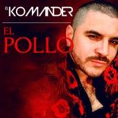 El Pollo by El Komander