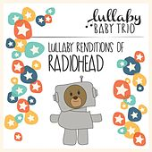 Lullaby Renditions of Radiohead by Lullaby Baby Trio