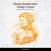 Orange Crayon by Djuma Soundsystem