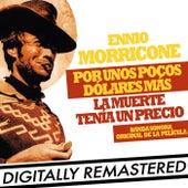 Por Unos Pocos Dólares más - La Muerte tenía un Precio (Banda Sonora Original de la Película) by Ennio Morricone