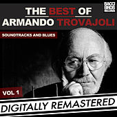 The Best of Armando Trovajoli - Soundtracks & Blues - Vol. 1 [Digitally Remastered] by Armando Trovajoli