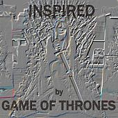 Inspired By Game Of Thrones by Various Artists