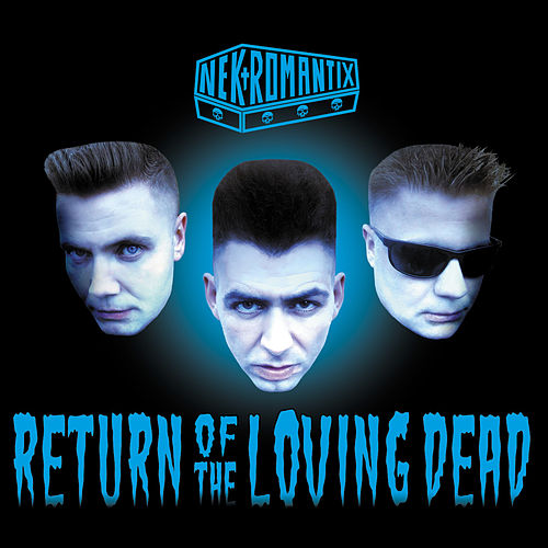 Return Of The Loving Dead by Nekromantix