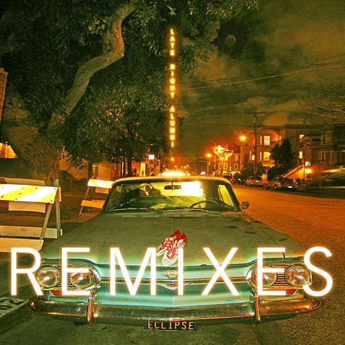 Runaway Remixes by Late Night Alumni