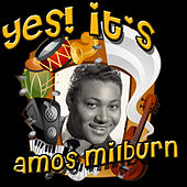 Yes! It's Amos Milburn by Amos Milburn