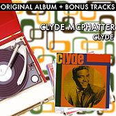 Clyde (With Bonus Tracks) by Clyde McPhatter