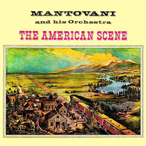 The American Scene (With Bonus Tracks) by Mantovani & His Orchestra