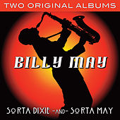 Two Albums In One: Sorta Dixie / Sorta May (With Bonus Tracks) by Billy May