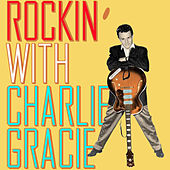 Rockin' With Charlie Gracie by Charlie Gracie