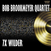 7 x Wilder by Bob Brookmeyer
