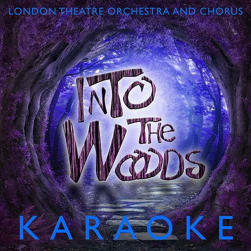 You Sing The Shows: Into The Woods (Karaoke Versions) by London Theatre Orchestra