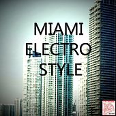 Miami Electro Style by Various Artists